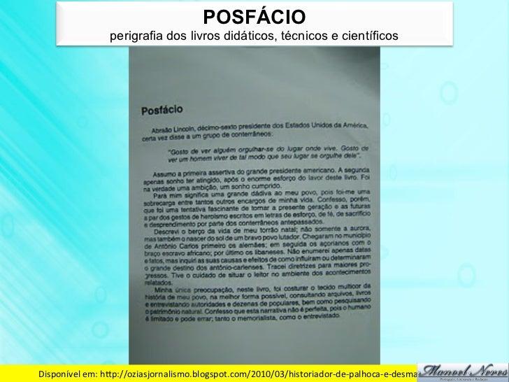 POSFÁCIO                   perigrafia dos livros didáticos, técnicos e científicosDisponível em: hdp://oziasjornalismo...
