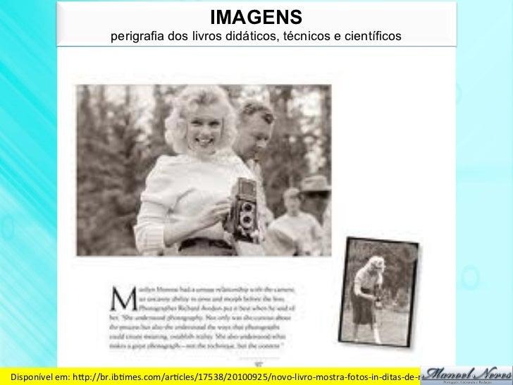 IMAGENS                           perigrafia dos livros didáticos, técnicos e científicosDisponível em: hdp://br.ibBme...