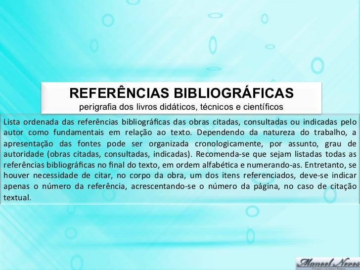 REFERÊNCIAS BIBLIOGRÁFICAS                               perigrafia dos livros didáticos, técnicos e científicosLista  o...