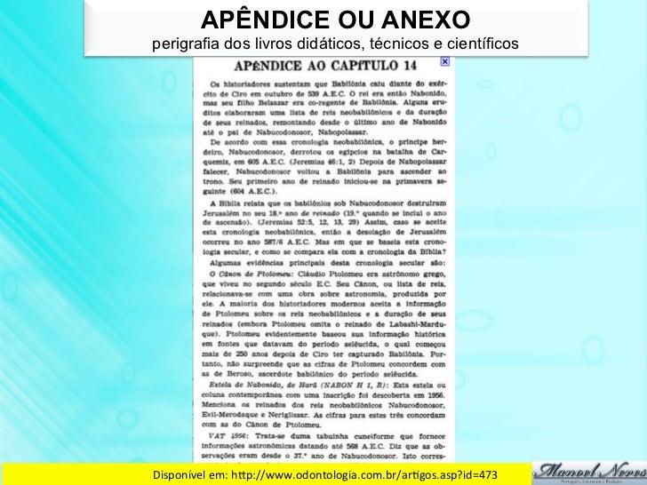 APÊNDICE OU ANEXOperigrafia dos livros didáticos, técnicos e científicosDisponível em: hdp://www.odontologia.com.br/ar...