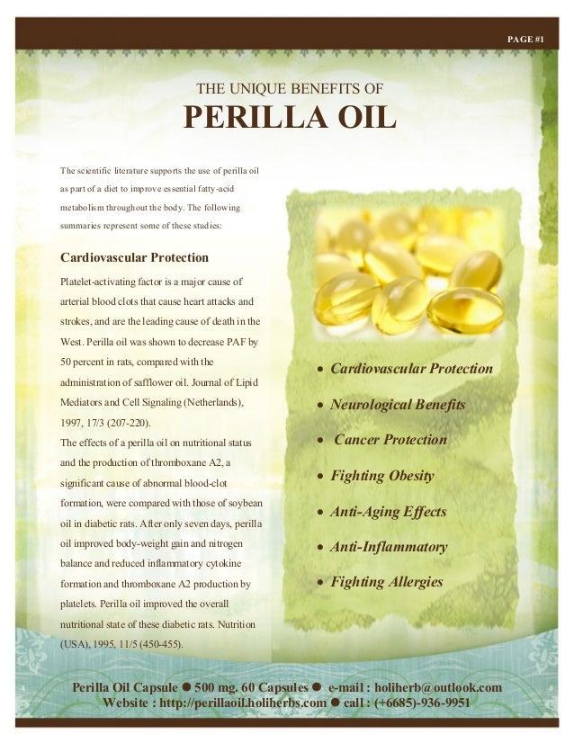 THE UNIQUE BENEFITS OF PERILLA OIL PAGE #1 The scientific literature supports the use of perilla oil as part of a diet to ...