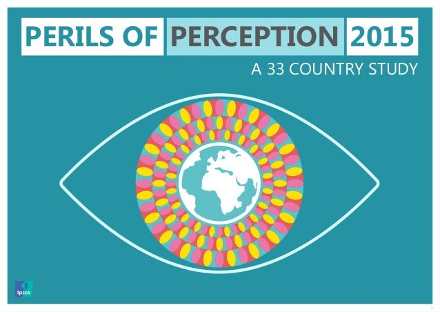 1 PERILS OF PERCEPTION 2015 A 33 COUNTRY STUDY