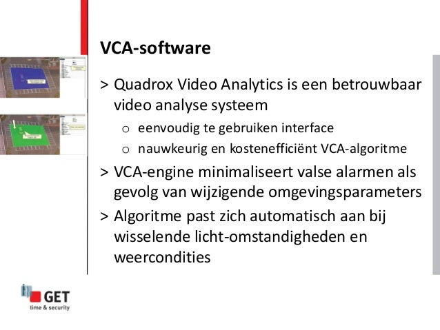 VCA-software > Quadrox Video Analytics is een betrouwbaar video analyse systeem o eenvoudig te gebruiken interface o nauwk...