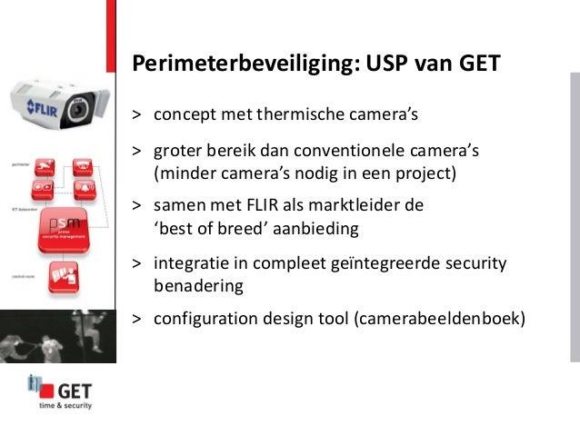 Perimeterbeveiliging: USP van GET > concept met thermische camera's > groter bereik dan conventionele camera's (minder cam...