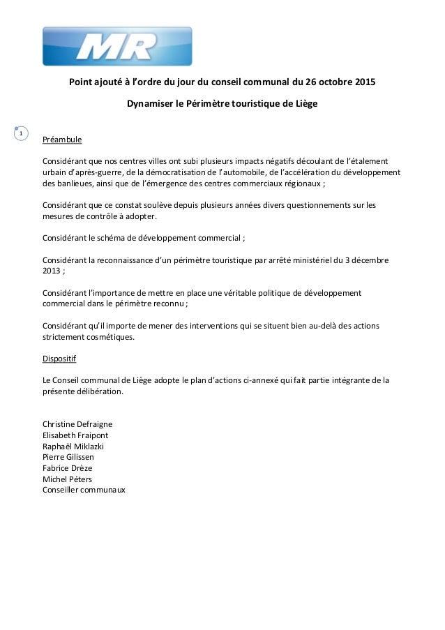 1 Point ajouté à l'ordre du jour du conseil communal du 26 octobre 2015 Dynamiser le Périmètre touristique de Liège Préamb...