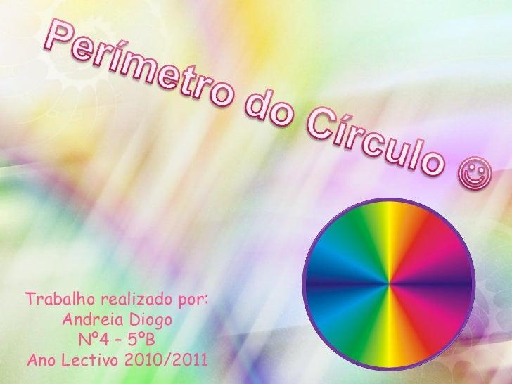 Trabalho realizado por: Andreia Diogo Nº4 – 5ºB Ano Lectivo 2010/2011