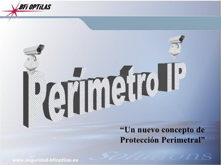 """Perímetro IP """" Un nuevo concepto de Protección Perimetral"""""""