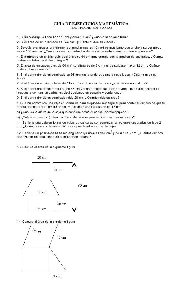 GUIA DE EJERCICIOS MATEMÁTICA                                      TEMA: PERÍMETROS Y AREAS1. Si un rectángulo tiene base ...