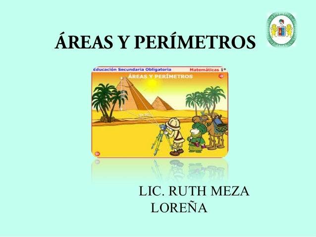 ÁREAS Y PERÍMETROS LIC. RUTH MEZA LOREÑA