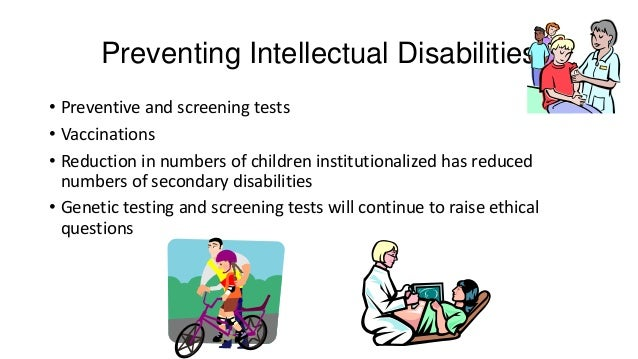 intellectual disabilities 2018-07-14  the probate courts become involved in the lives of adults with intellectual disability when they are unable to care for their physical health or safety or make decisions about such care in such cases, the courts appoint a.