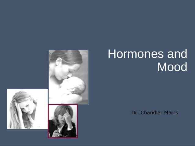 Dr. Chandler Marrs Hormones and Mood