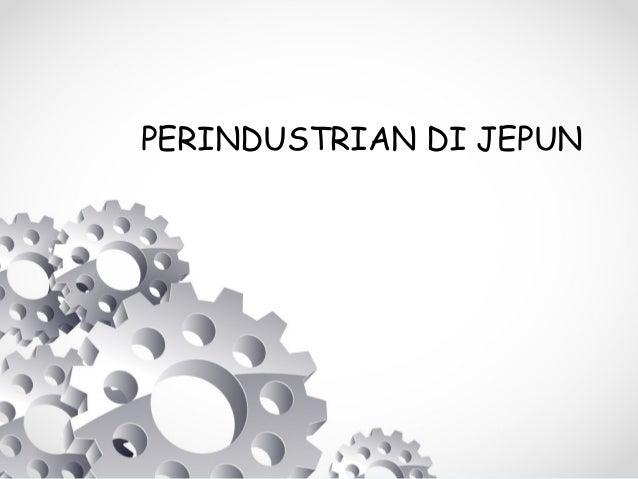 PERINDUSTRIAN DI JEPUN