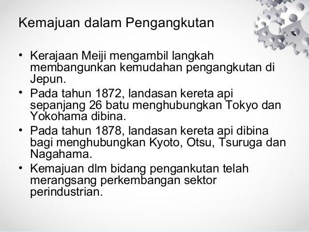 Kemajuan dalam Pengangkutan • Kerajaan Meiji mengambil langkah membangunkan kemudahan pengangkutan di Jepun. • Pada tahun ...