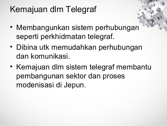 Kemajuan dlm Telegraf • Membangunkan sistem perhubungan seperti perkhidmatan telegraf. • Dibina utk memudahkan perhubungan...