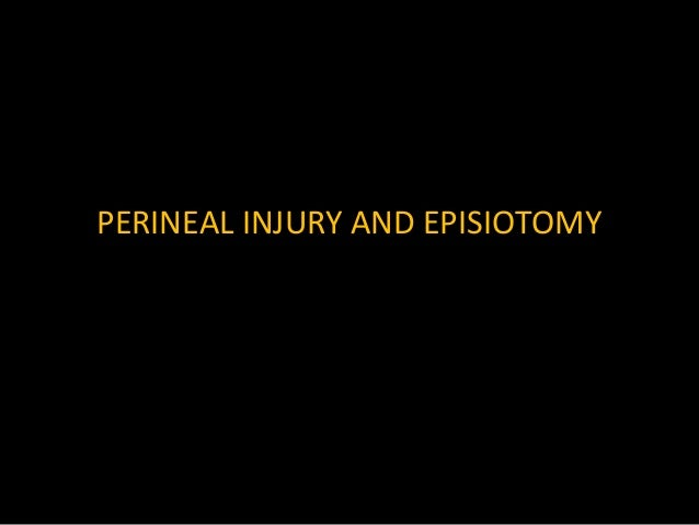 PERINEAL INJURY AND EPISIOTOMY
