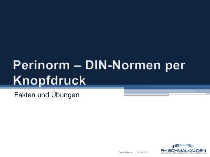 Perinorm – DIN-Normen per Knopfdruck<br />Fakten und Übungen<br />04.05.2011<br />Dörte Böhner<br />