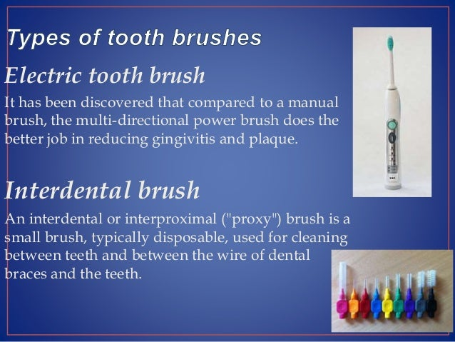 Types Of Tooth Brushes Tooth Brushing Techniques And