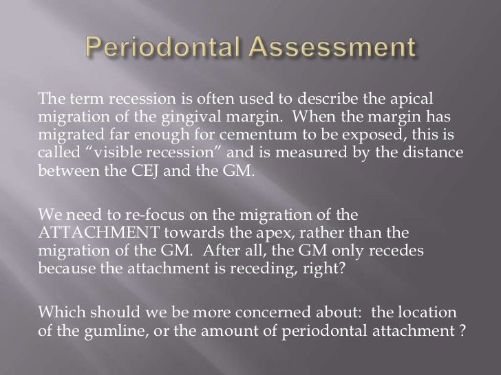 The term recession is often used to describe the apicalmigration of the gingival margin. When the margin hasmigrated far e...