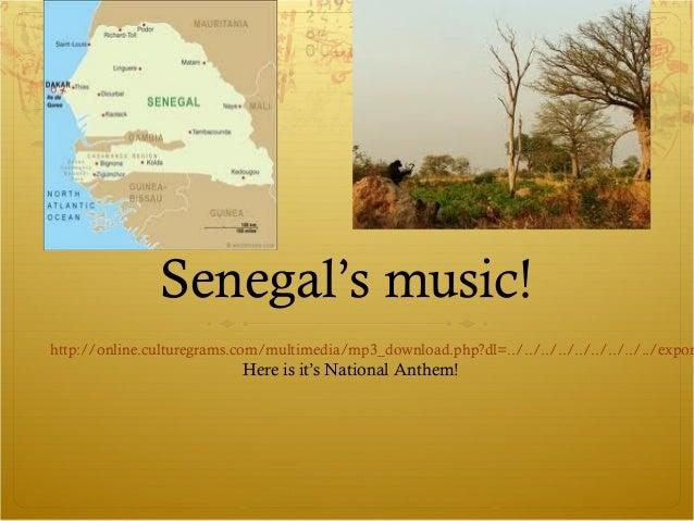 Senegal's music!http://online.culturegrams.com/multimedia/mp3_download.php?dl=../../../../../../../../../expor            ...