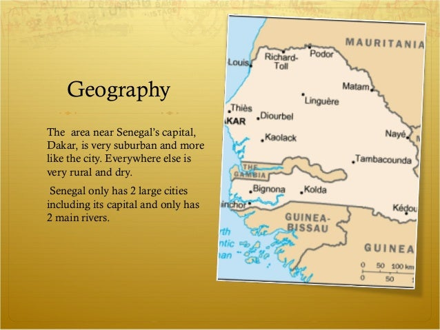 GeographyThe area near Senegal's capital,Dakar, is very suburban and morelike the city. Everywhere else isvery rural and d...