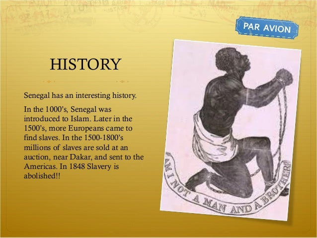 HISTORYSenegal has an interesting history.In the 1000's, Senegal wasintroduced to Islam. Later in the1500's, more European...