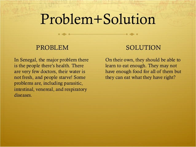 Problem+Solution          PROBLEM                                SOLUTIONIn Senegal, the major problem there     On their ...