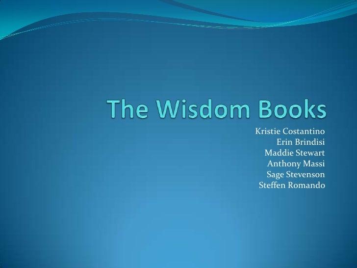 The Wisdom Books <br />Kristie Costantino<br />Erin Brindisi<br />Maddie Stewart<br />Anthony Massi<br />Sage Stevenson <b...