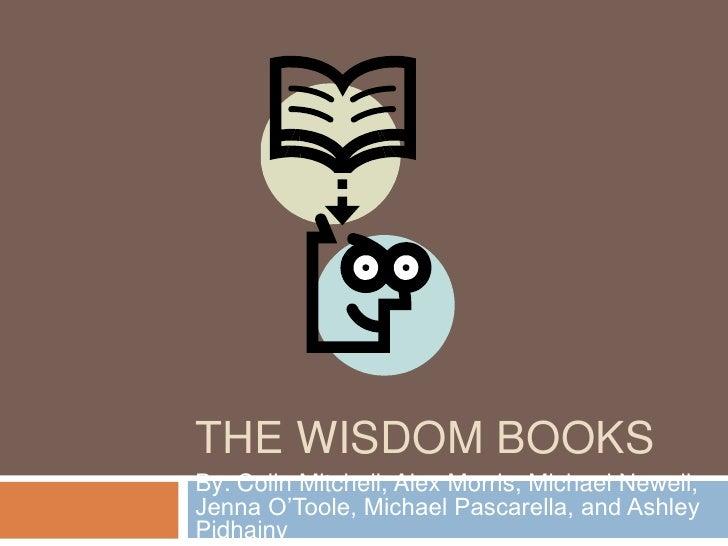 The Wisdom Books By: Colin Mitchell, Alex Morris, Michael Newell, Jenna O'Toole, Michael Pascarella, and Ashley Pidhajny