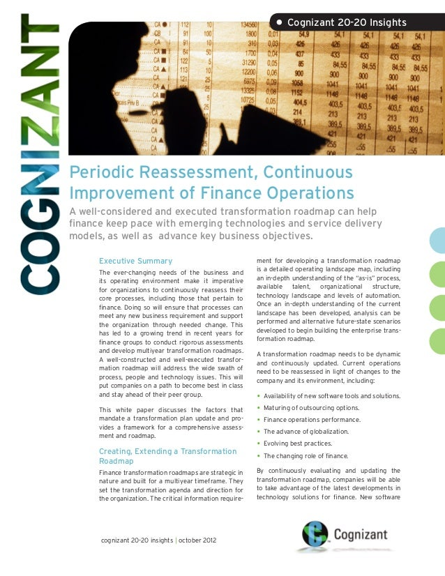 • Cognizant 20-20 InsightsPeriodic Reassessment, ContinuousImprovement of Finance OperationsA well-considered and executed...