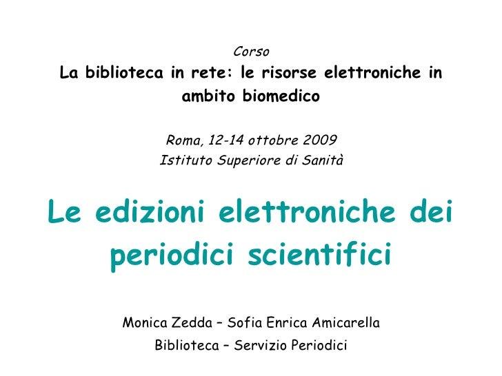 Corso La biblioteca in rete: le risorse elettroniche in ambito biomedico Roma, 12-14 ottobre 2009 Istituto Superiore di Sa...