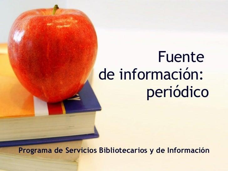 Fuente  de información:  periódico Programa de Servicios Bibliotecarios y de Información