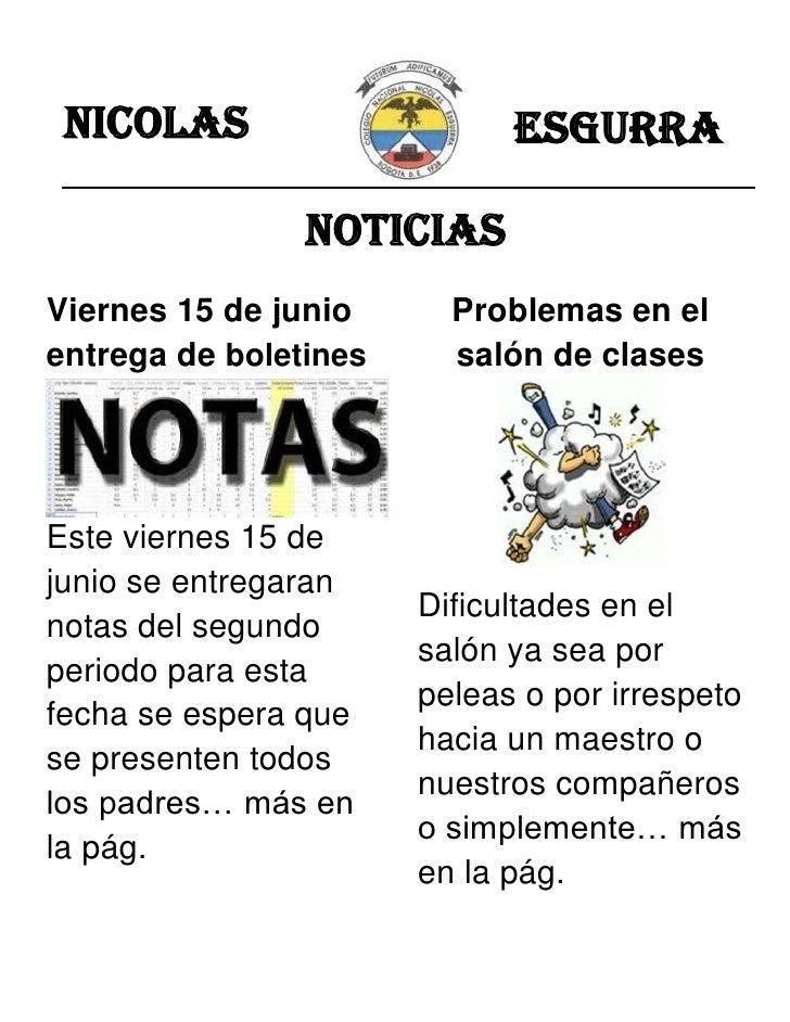 Nicolas                     Esgurra                NoticiasViernes 15 de junio      Problemas en elentrega de boletines   ...