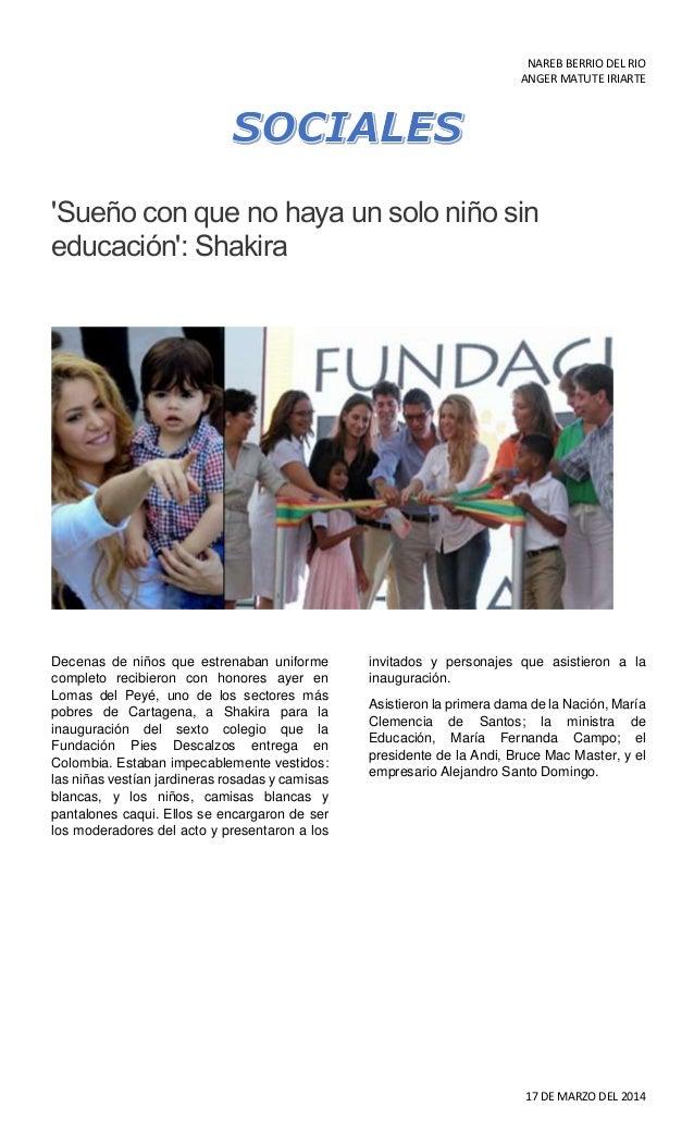 NAREB BERRIO DEL RIO ANGER MATUTE IRIARTE 17 DE MARZO DEL 2014 'Sueño con que no haya un solo niño sin educación': Shakira...