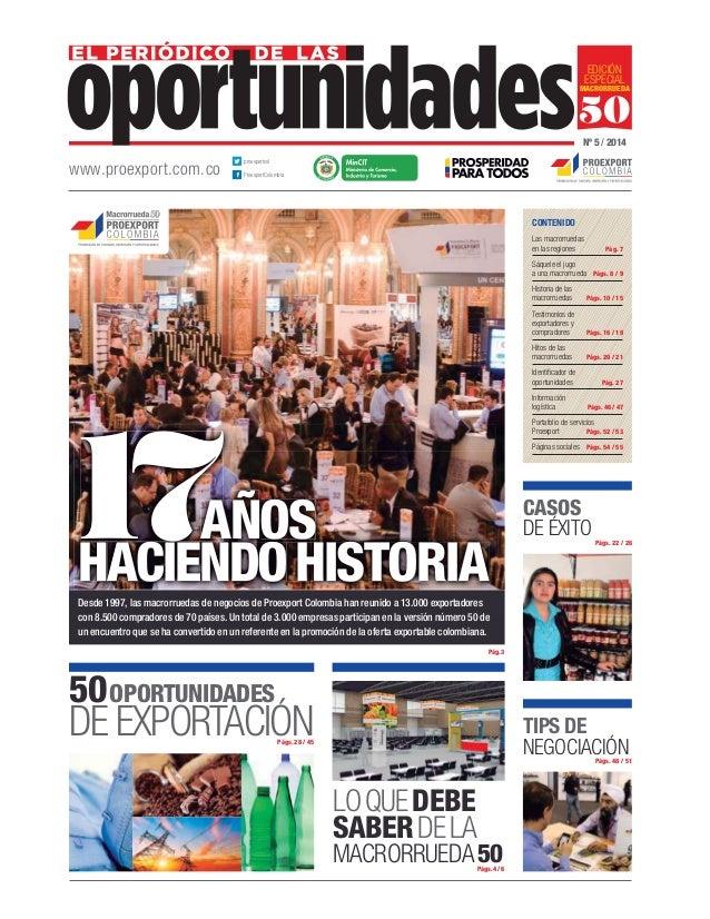 EDICIÓN ESPECIAL MACRORRUEDA  50 Nº 5 / 2014  www.proexport.com.co  proexportcol L ibertad  y O rden  ProexportColombia  C...