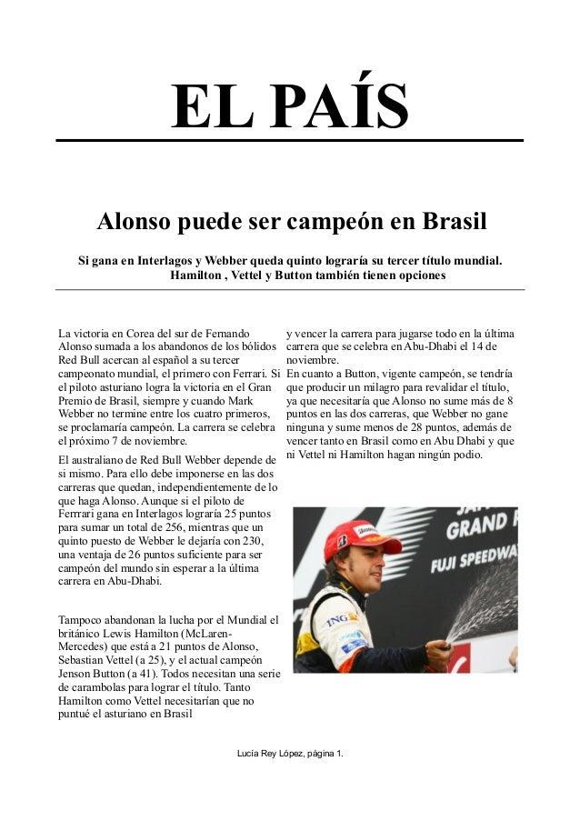 EL PAÍS Alonso puede ser campeón en Brasil Si gana en Interlagos y Webber queda quinto lograría su tercer título mundial. ...