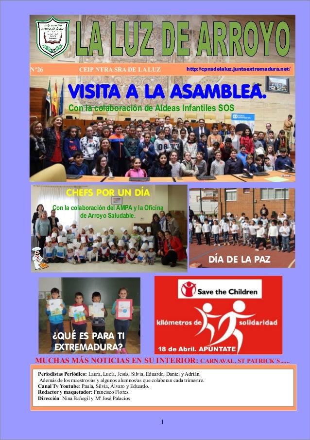 1 Nº26 CEIP NTRA SRA DE LA LUZ Periodistas Periódico: Laura, Lucía, Jesús, Silvia, Eduardo, Daniel y Adrián. Además de los...