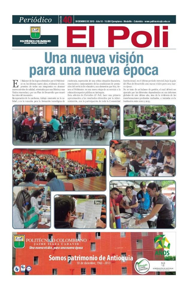 E  EDICIÓN  Periódico  40  El Poli  DICIEMBRE DE 2013 · Año 10 · 15.000 Ejemplares · Medellín - Colombia · www.politecnico...