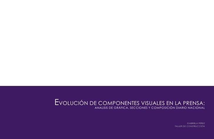 EVOLUCIÓN DE COMPONENTES VISUALES EN LA PRENSA:            ANALISIS DE GRÁFICA, SECCIONES Y COMPOSICIÓN DIARIO NACIONAL   ...