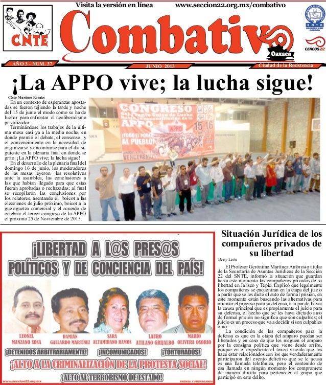 Visita la versión en línea www.seccion22.org.mx/combativoAÑO 3 - NUM. 37 JUNIO 2013 Ciudad de la ResistenciaEl Profesor ...