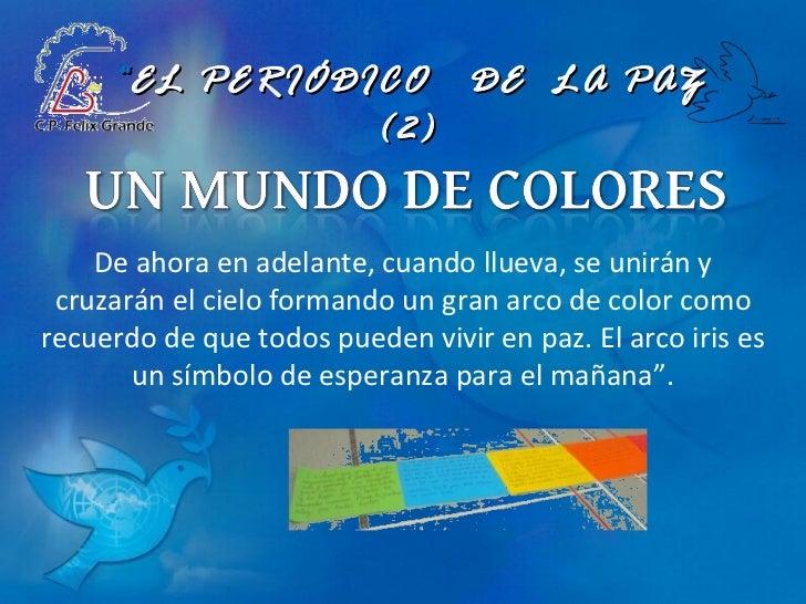 """"""" EL PERIÓDICO  DE  LA PAZ (2) De ahora en adelante, cuando llueva, se unirán y cruzarán el cielo formando un gran arco de..."""