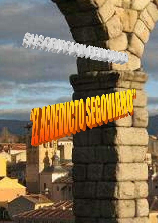 """Diario """"El Acueducto Segoviano"""" es un periódico de la provincia de Segovia, matutino y de pago. Salió a la calle por prime..."""