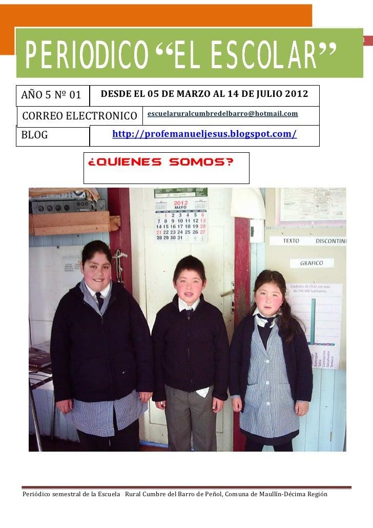 """1           EL ESCOLAR""""PERIODICO """"EL ESCOLARAÑO 5 Nº 01              DESDE EL 05 DE MARZO AL 14 DE JULIO 2012CORREO ELECTR..."""