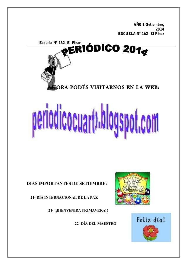 AÑO 1-Setiembre,  2014  ESCUELA Nº 162- El Pinar  Escuela Nº 162- El Pinar  AHORA PODÉS VISITARNOS EN LA WEB:  DIAS IMPORT...