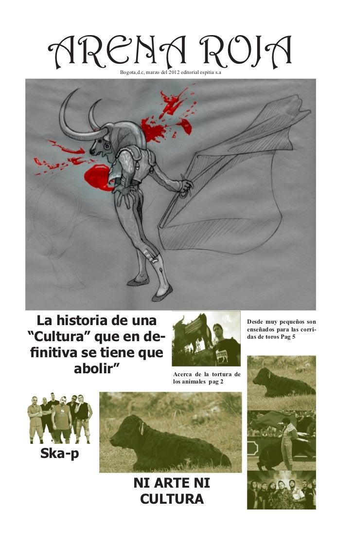 ARENA ROJA Bogota,d.c, marzo del 2012 editorial espitia s.a La historia de una                                            ...