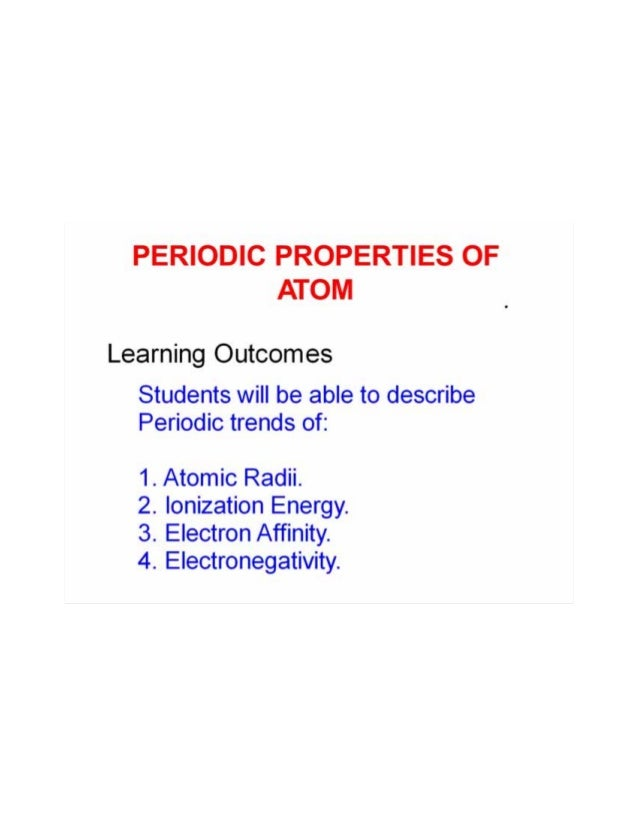 Periodic properties of atoms periodic properties of atom learning outcomes students will be able to describe periodic trends of atomic radii urtaz Image collections