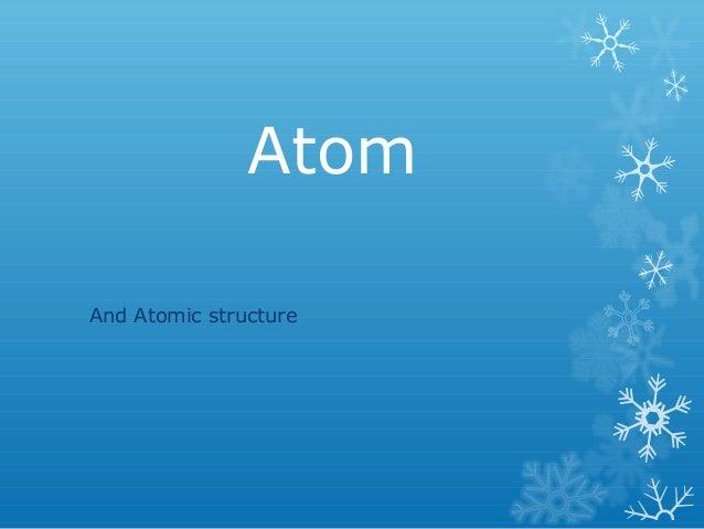 AtomAnd Atomic structure