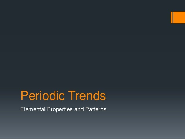 Periodic Trends Elemental Properties and Patterns