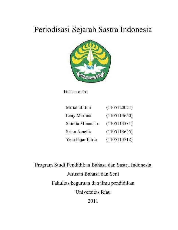Periodisasi Sejarah Sastra Indonesia<br />158877020955<br />Oleh:<br />Disusn oleh :<br />Miftahul Ilmi(1105120024)<br />L...