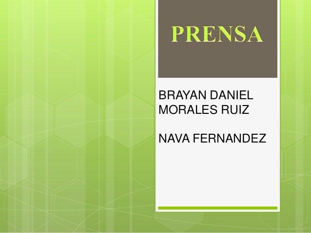 BRAYAN DANIEL MORALES RUIZ NAVA FERNANDEZ