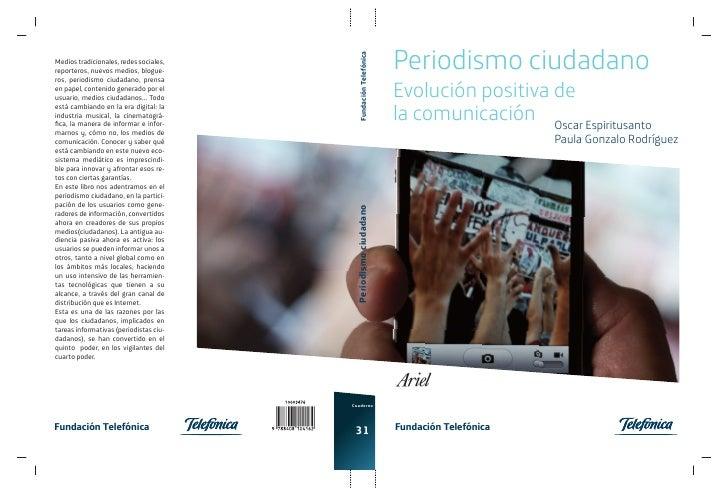 Periodismo ciudadano                                             Fundación TelefónicaMedios tradicionales, redes sociales,...